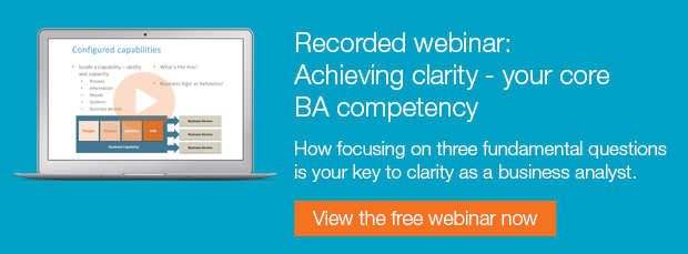Recorded webinar: achieving clarity - your core business analyst competency